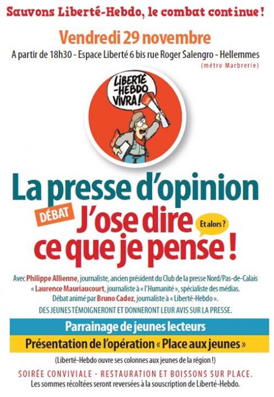 LA PRESSE D OPINION, J'OSE DIRE CE QUE J'EN PENSE ! soirée-débat de soutien à Liberté Hebdo Vendredi 29 Novembre